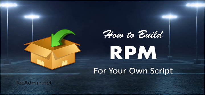 How to Create RPM for Your Own Script in CentOS/RedHat
