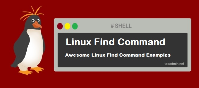 Awesome Linux Find Command Examples Tecadmin