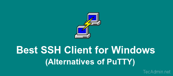 Top 5 Free Putty Alternatives for SSH Clients for Windows