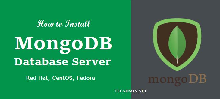 How To Install MongoDB 4 0 on CentOS/RHEL 7/6 - TecAdmin