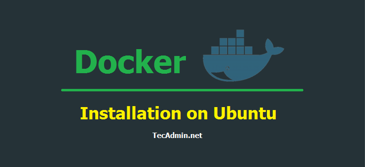 How To Install Docker on Ubuntu 18 04 & 16 04 LTS - TecAdmin