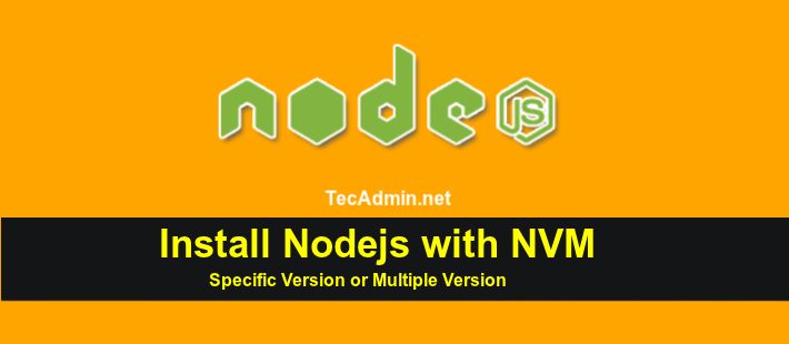 Node js Installation With NVM - TecAdmin