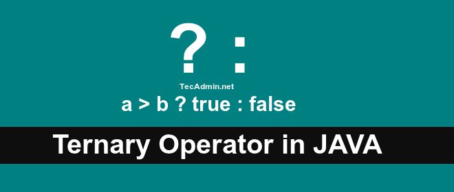 Ternary Operator in Java