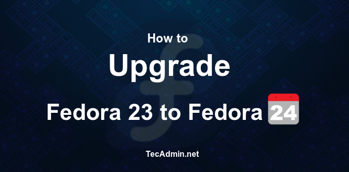 Upgrade Fedora 23 to Fedora 24