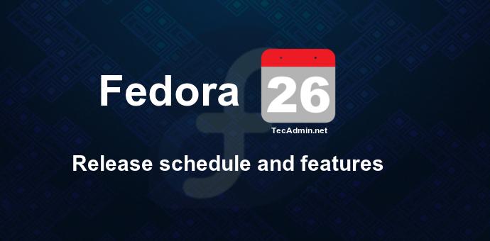 Fedora 26 Release