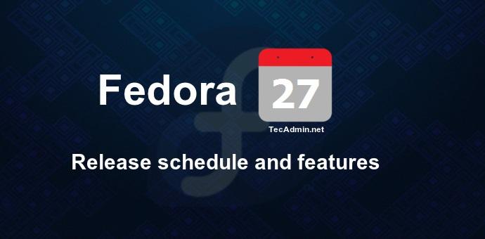 Fedora 27 Release Schedule