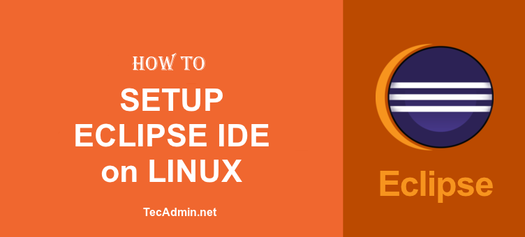 How to Install Eclipse 4 8 on Ubuntu 18 04 & 16 04 LTS - TecAdmin