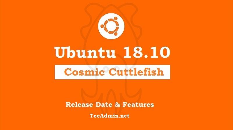 Ubuntu 18.10 Cosmic Cuttlefish Release Date & Features