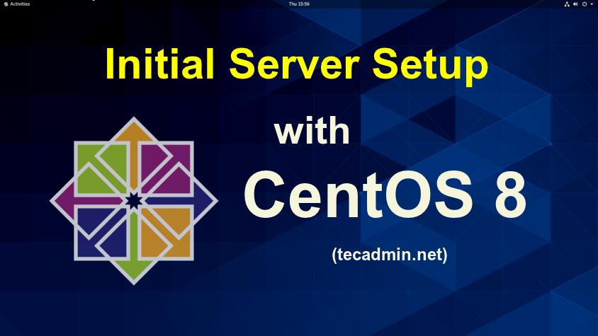 CentOS 8 Initial Server Setup