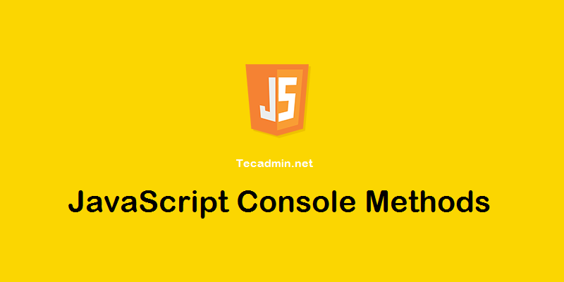 Top 10 JavaScript Console Methods
